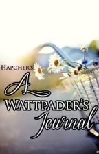 A Wattpader's Journal by Hapcher