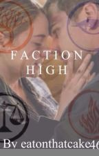 Faction high: a divergent story by eatonthatcake46