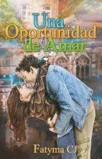 Una Oportunidad de Amar by fatypiithufii