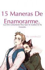 15 Maneras De Enamorarme. by nonidea22