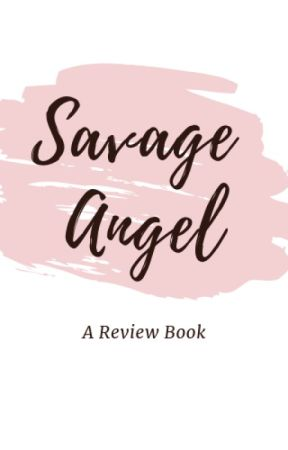 Savage Angel [OPEN] by HellaCrazyAuthors
