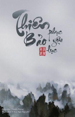 Đọc truyện [Edit - Hoàn] Thiên Bảo phục yêu lục - Phi Thiên Dạ Tường