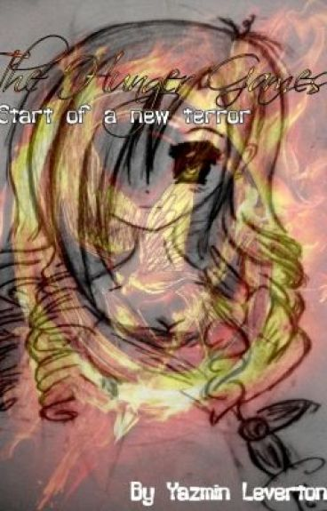 The hunger games- Start of a new terror {fan fic.} by YazzieLeigh