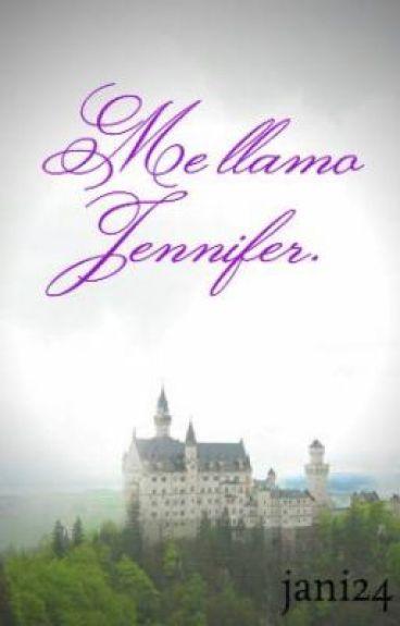Me llamo Jennifer.