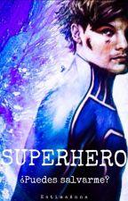 Superheroe (Louis Tomlinson Fan-Fic) Terminada #Wattys2016  by EstimaAnna