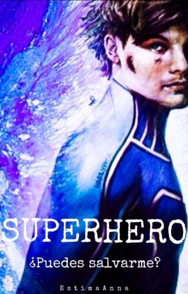 Superheroe (Louis Tomlinson Fan-Fic) Terminada #Wattys2016