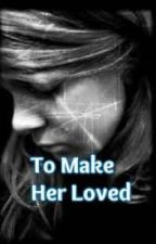 To Make Her Loved- Riker/ R5 Fanfiction by R5_Angel_