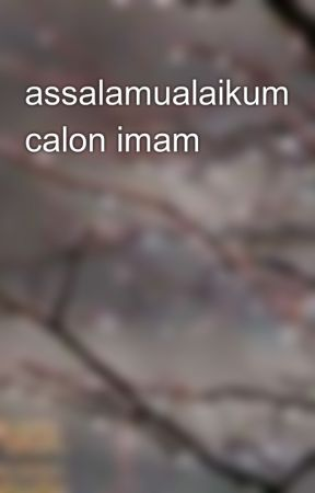 Assalamualaikum Calon Imam Halo Wattpad
