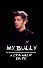 my bully (zayn malik fan fiction) by erica_themerimaid