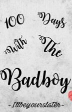 100 Days with the badboy by IllBeYoursLater