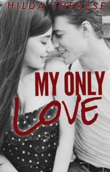 My Only Love [PG13+] *EDITING*
