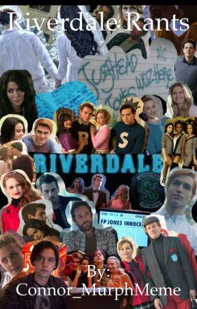 Riverdale Rants by Bucky_Language