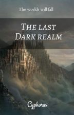 The last dark realm by cyphorus