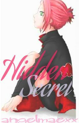 Hidden Secret [A Naruto Fanfic]