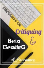 Thoughts on Critiquing & Beta Reading by A_Parramore
