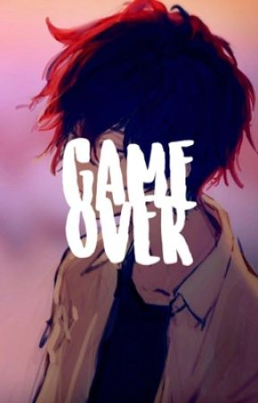 game-over // bnha x male reader  - (editing) by idratherweep