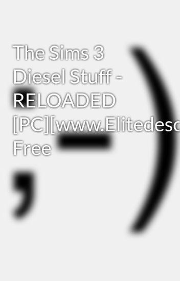 The Sims 3 Diesel Stuff - RELOADED [PC][www Elitedescargas