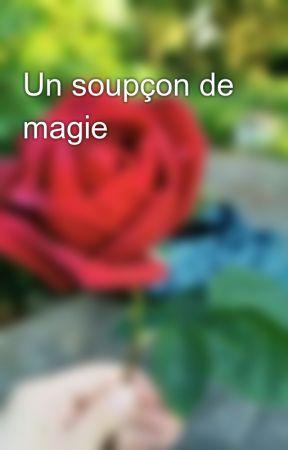 Un soupçon de magie by Gaiarubis