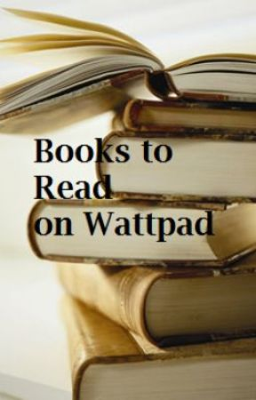 Books to Read on Wattpad (Reviewed) by sourmanz53