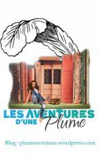 """Chroniques blog """"Les Aventures d'une Plume"""" by Charlotte-Marguerite"""