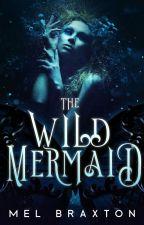 The Wild Mermaid by MelBraxton