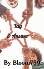 Tag & answer  by bloom759