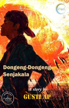 Dongeng-Dongeng Senjakala (Short Story - Completed) by RagenZhang