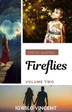 Fireflies Vol. 2   QUOTES by Walking-Universe