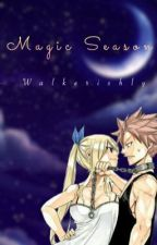 Magic Season 「Fairy Tail Lemon」Book 1 by Walkerishly