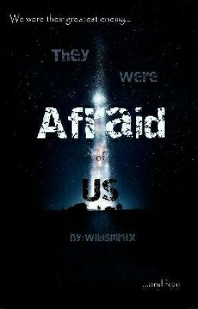 They Were Afraid Of Us by WildSpiritx