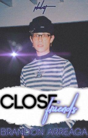 CLOSE FRIENDS ⇄ BRANDON ARREAGA² by PBNLUST