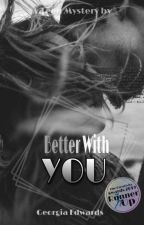 Better With You | EDITING by Gea105