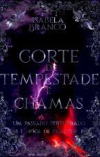 Corte de Tempestade e Chamas | 02 by branciss