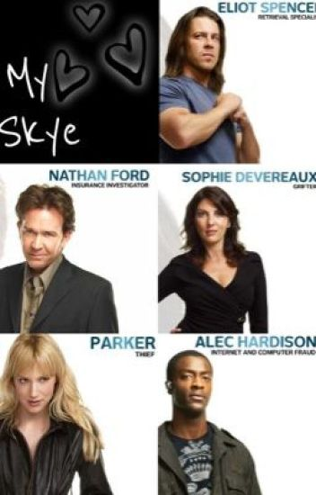 My Skye (Leverage Fan Fiction)