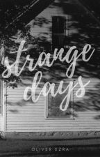 Strange Days by migraineboys