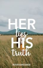 Her Lies, His Truth || ✔️ by booksandsage