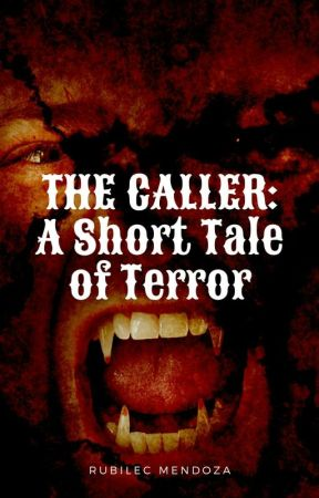 The Caller: A Short Tale Of Terror by reads_horror