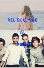 Del bullying al amor (one direction) by ZanahoriaTomlinson69