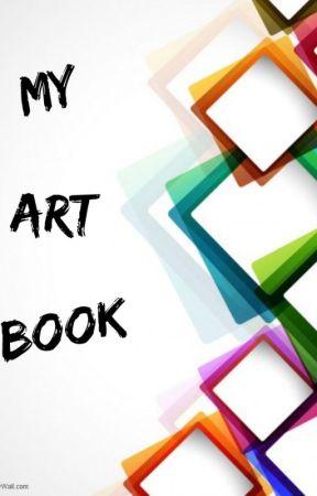 My Art Book by AnimeAddict2018