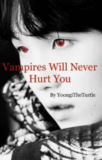 Vampires Will Never Hurt You by kooktae467