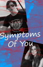 Symptoms Of You by Broken_Everafter