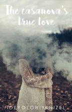 The Casanova's True Love! (REVISED VERSION) by fumibreathingtoday