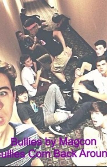 Bullied by Magcon: Bullies Come Back Around