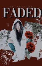Faded {Billy Andrews} by slaymalfoy