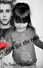 No Sabia que era papá (EN EDICIÓN) - Justin Bieber- Daniela. by In_Search_Of_Happine