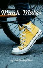 Match Maker by IronHawkeyeMan