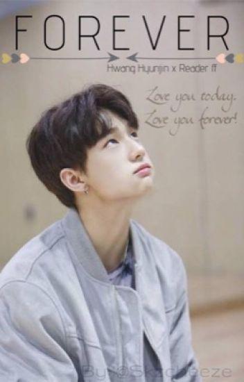 Forever || Hyunjin x Reader FF