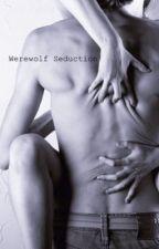 Werewolf Seduction by taybae98