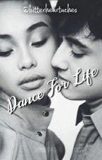 Dance For Life by bitterheartaches