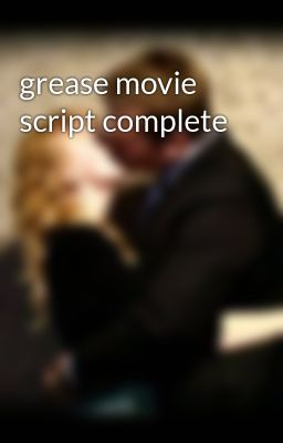 grease movie script complete